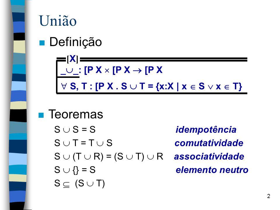 União Definição Teoremas [X] __: [P X  [P X  [P X
